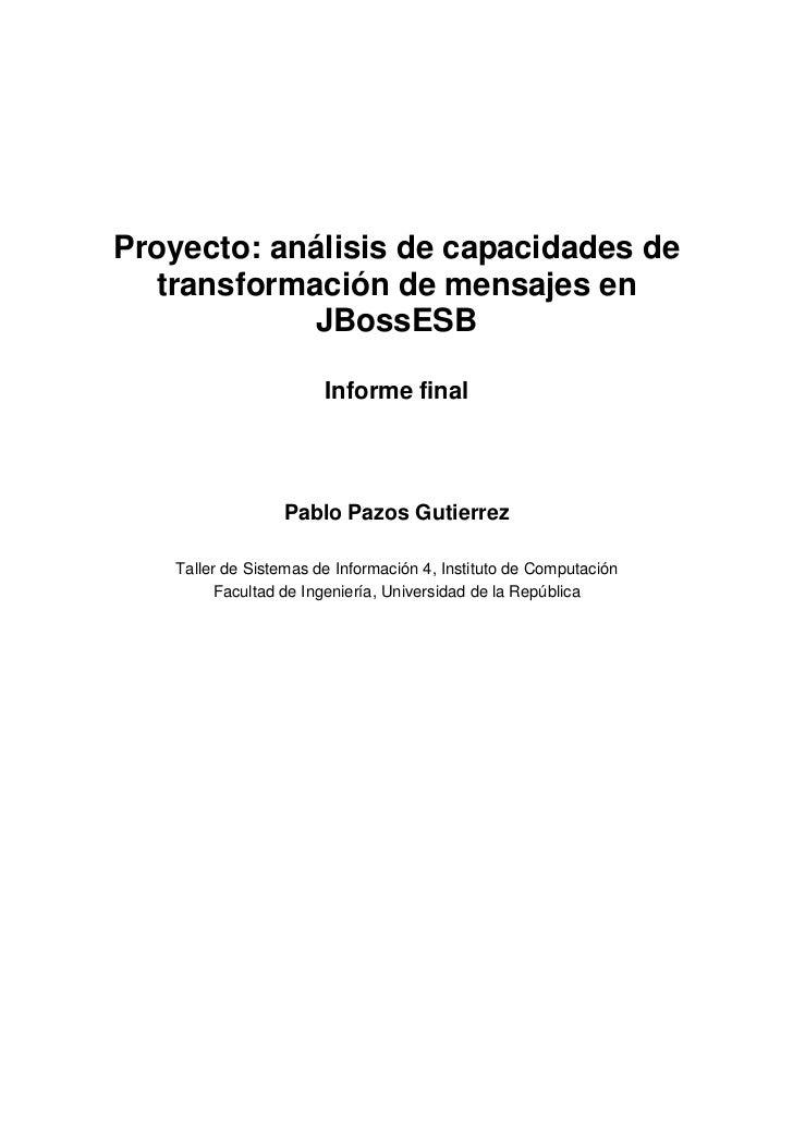 Proyecto: análisis de capacidades de  transformación de mensajes en            JBossESB                       Informe fina...