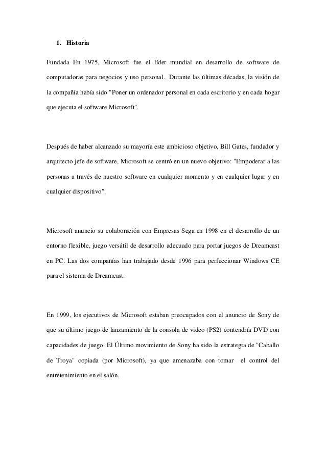 1. HistoriaFundada En 1975, Microsoft fue el líder mundial en desarrollo de software decomputadoras para negocios y uso pe...