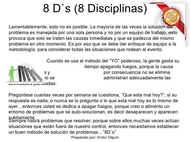 """8 D`s (8 Disciplinas) Cuando se usa el método del """"YO"""" poderoso, la gente gasta su  tiempo apagando fuegos, porque la caus..."""