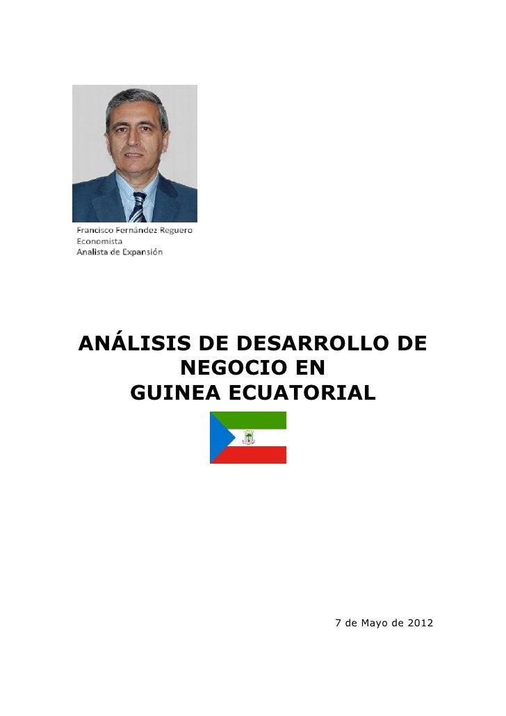 ANÁLISIS DE DESARROLLO DE       NEGOCIO EN   GUINEA ECUATORIAL                  7 de Mayo de 2012