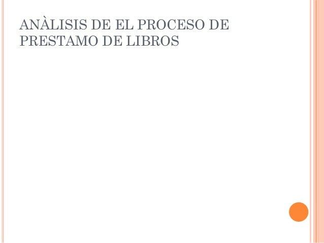 ANÀLISIS DE EL PROCESO DE PRESTAMO DE LIBROS