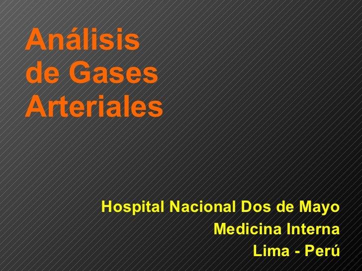 Análisis  de Gases Arteriales Hospital Nacional Dos de Mayo Medicina Interna Lima - Perú