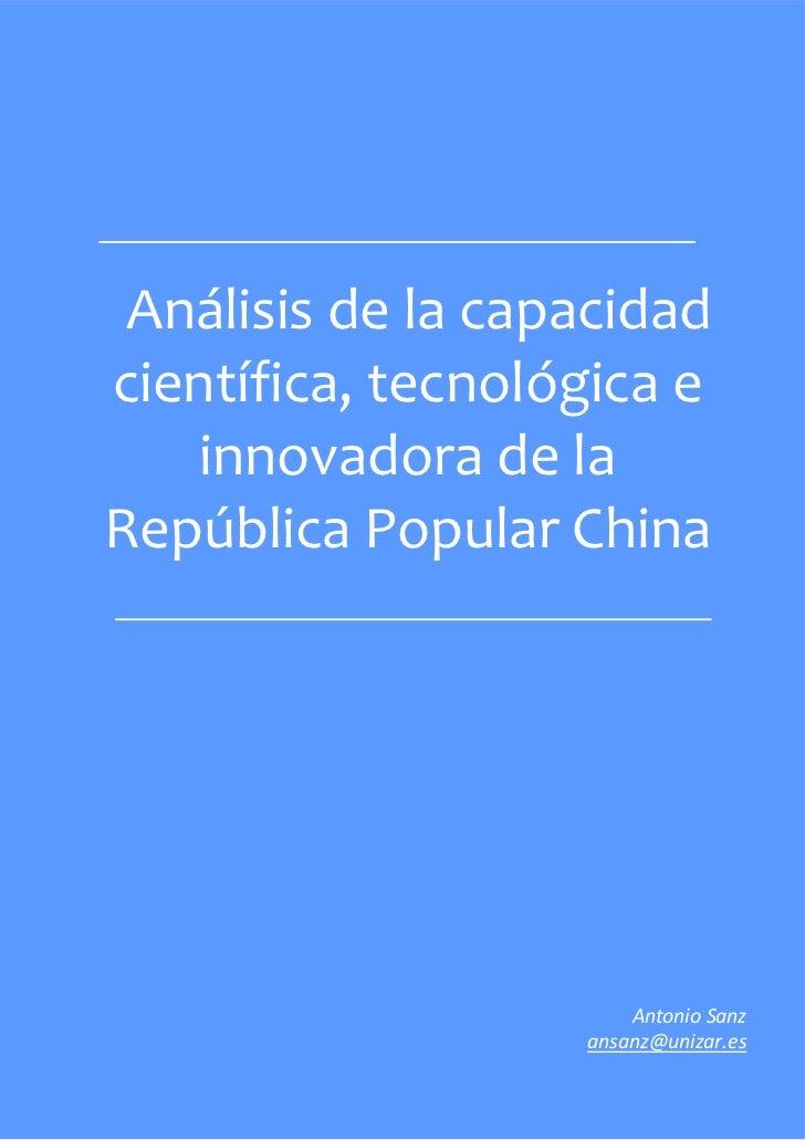 Análisis de la capacidadcientífica, tecnológica e   innovadora de laRepública Popular China                               ...