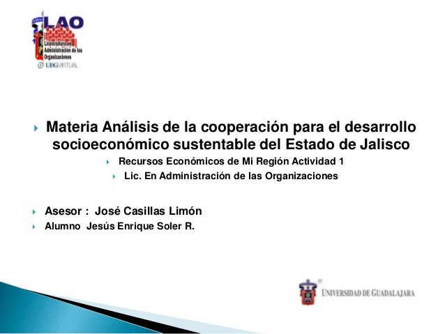    Materia Análisis de la cooperación para el desarrollo    socioeconómico sustentable del Estado de Jalisco             ...