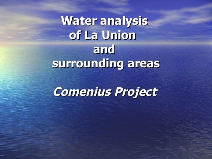 Water analysis of La Union  and  surrounding areas Comenius Project