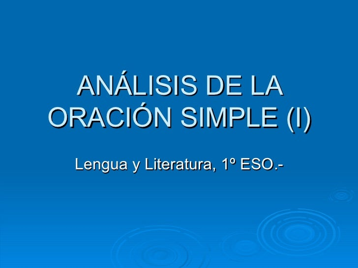 ANÁLISIS DE LA ORACIÓN SIMPLE (I)  Lengua y Literatura, 1º ESO.-