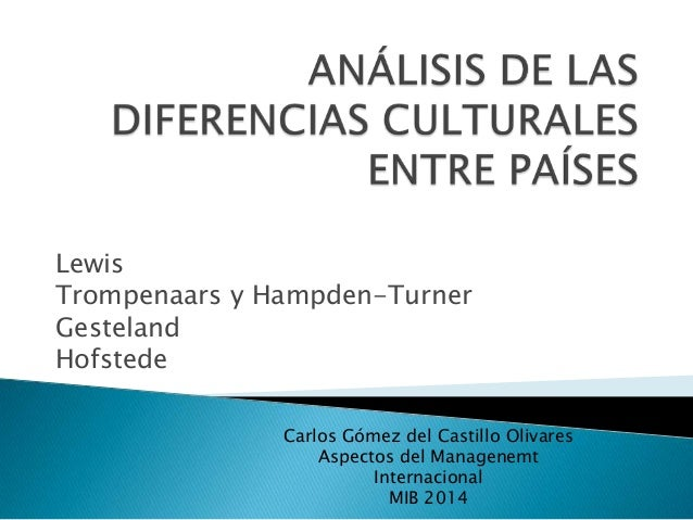 Lewis Trompenaars y Hampden-Turner Gesteland Hofstede Carlos Gómez del Castillo Olivares Aspectos del Managenemt Internaci...