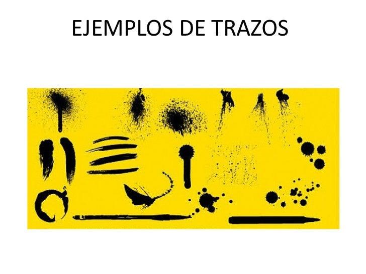 EJEMPLOS DE TRAZOS