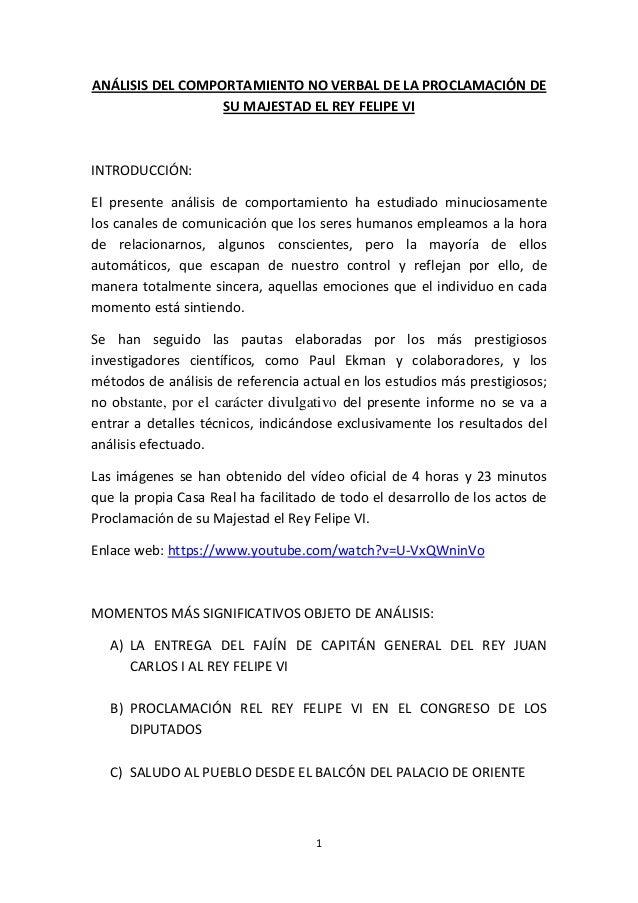 1 ANÁLISIS DEL COMPORTAMIENTO NO VERBAL DE LA PROCLAMACIÓN DE SU MAJESTAD EL REY FELIPE VI INTRODUCCIÓN: El presente análi...