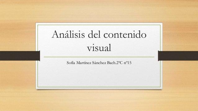 Análisis del contenido visual Sofía Martínez Sánchez Bach.2ºC nº15