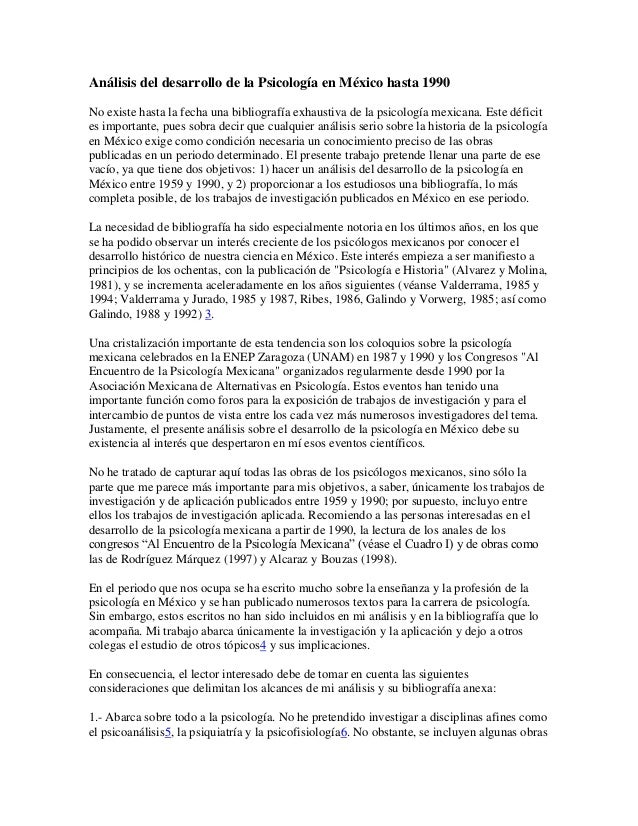 Análisis del desarrollo de la Psicología en México hasta 1990 No existe hasta la fecha una bibliografía exhaustiva de la p...