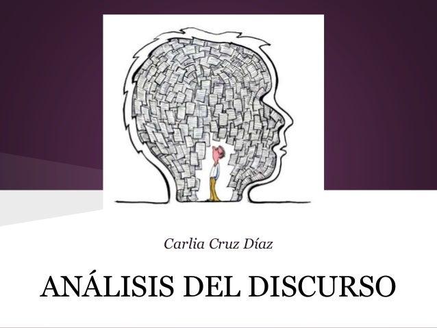 ANÁLISIS DEL DISCURSO Carlia Cruz Díaz