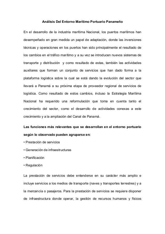 Análisis Del Entorno Marítimo Portuario Panameño En el desarrollo de la industria marítima Nacional, los puertos marítimos...