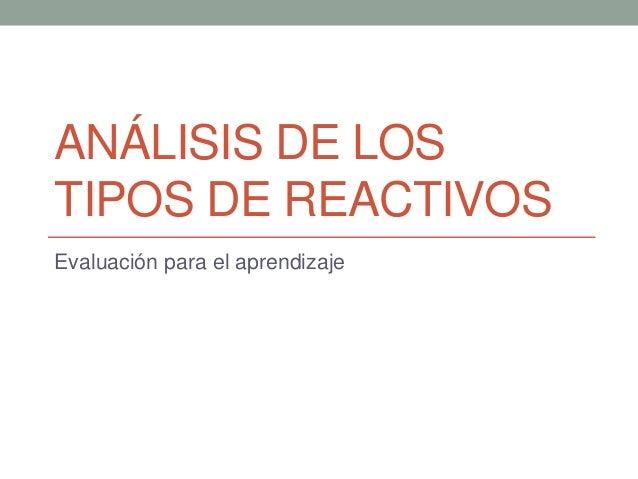 ANÁLISIS DE LOS TIPOS DE REACTIVOS Evaluación para el aprendizaje