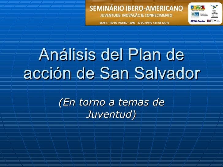 Análisis del Plan de acción de San Salvador     (En torno a temas de           Juventud)