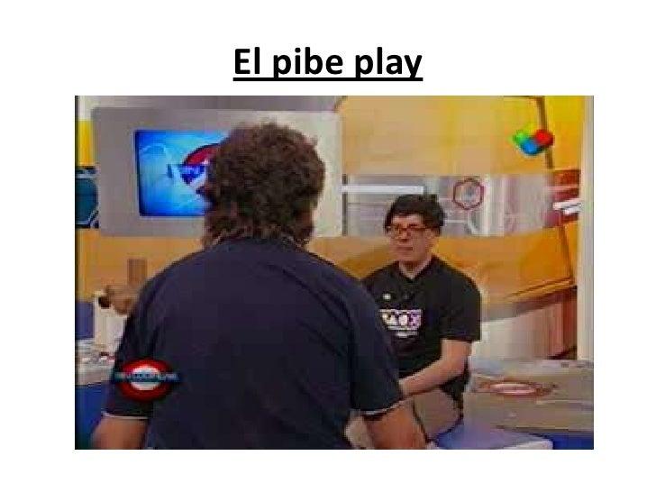 El pibe play<br />