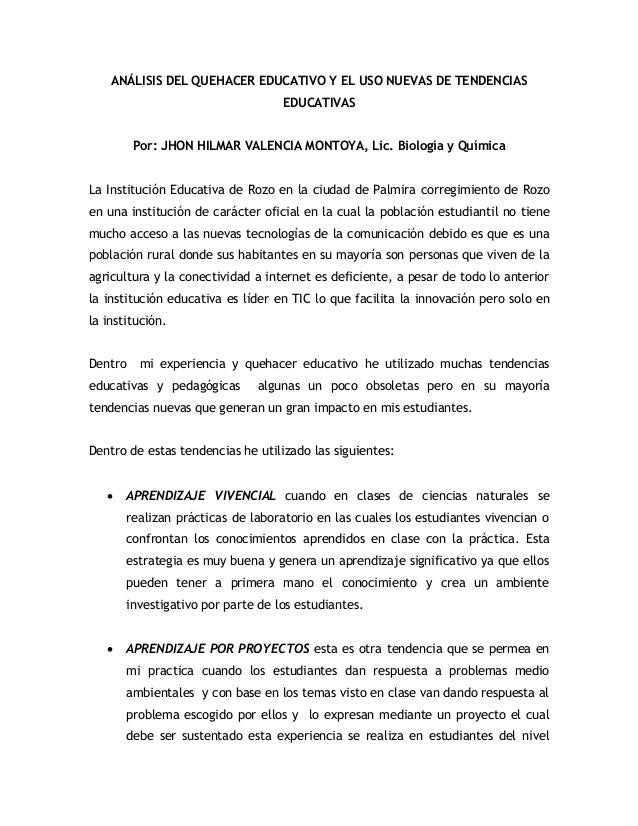 ANÁLISIS DEL QUEHACER EDUCATIVO Y EL USO NUEVAS DE TENDENCIAS EDUCATIVAS Por: JHON HILMAR VALENCIA MONTOYA, Lic. Biología ...