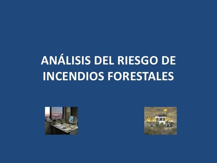 ANÁLISIS DEL RIESGO DEINCENDIOS FORESTALES