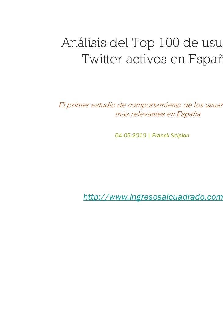 Análisis del Top 100 de usuarios   Twitter activos en EspañaEl primer estudio de comportamiento de los usuarios Twitter   ...