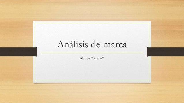 """Análisis de marca Marca """"buena"""""""