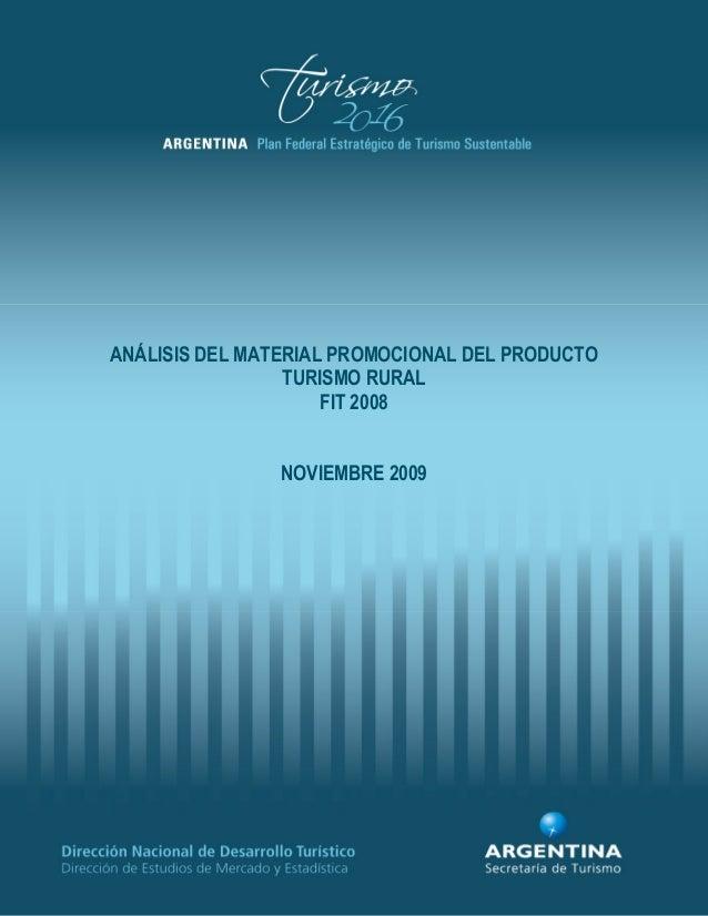 1 ANÁLISIS DEL MATERIAL PROMOCIONAL DEL PRODUCTO TURISMO RURAL FIT 2008 NOVIEMBRE 2009