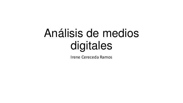 Análisis de medios     digitales     Irene Cereceda Ramos