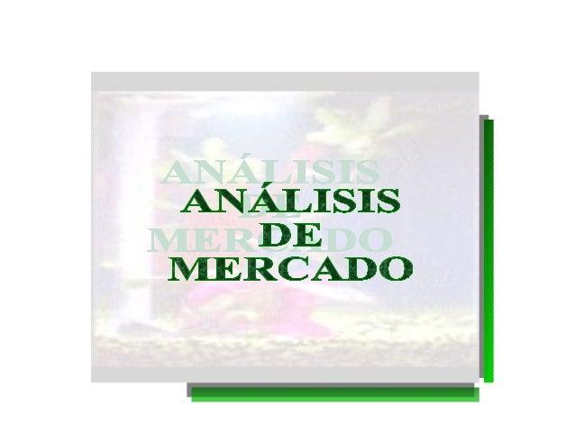MERCADO: Grupo de clientes potenciales con necesidades semejantes,que están dispuestos a intercambiar algo de valor con lo...