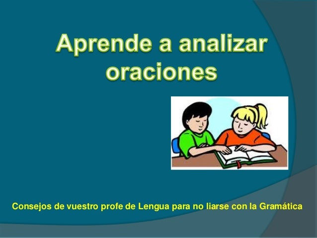 Consejos de vuestro profe de Lengua para no liarse con la Gramática