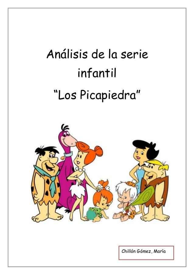 """Análisis de la serie      infantil """"Los Picapiedra""""                 Chillón Gómez, María"""