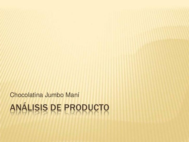 Chocolatina Jumbo ManíANÁLISIS DE PRODUCTO