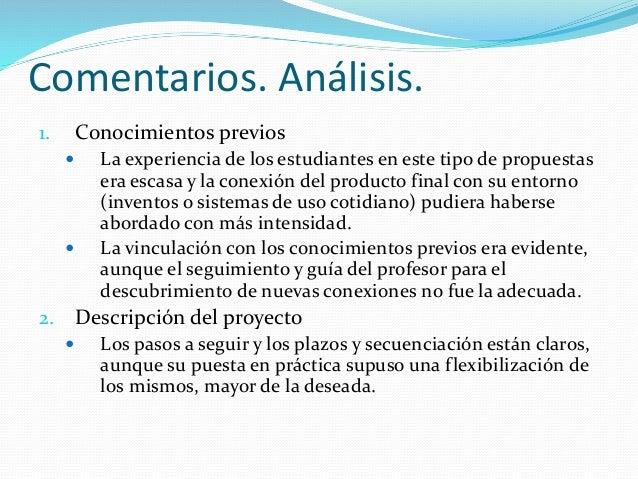 Comentarios. Análisis 3. Reto cognitivo y sociocultural.  En general el reto tiene una complejidad adecuada, el factor de...