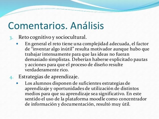 Comentarios. Análisis 5. Trabajo cooperativo  El trabajo tiene una estructura cooperativa con asignación de roles y tiene...