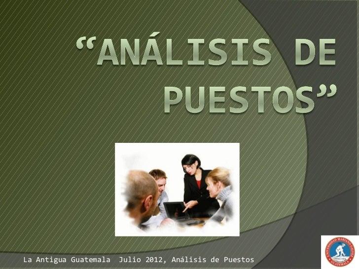 La Antigua Guatemala   Julio 2012, Análisis de Puestos