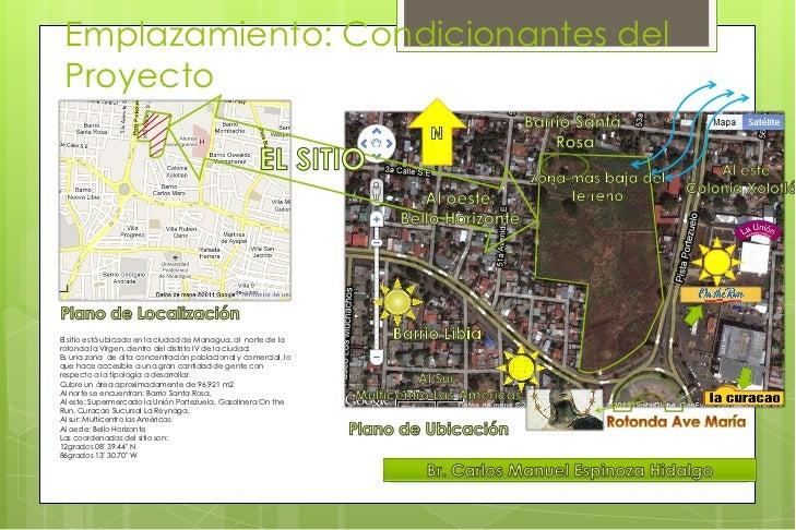 Emplazamiento: Condicionantes del Proyecto<br />Barrio Santa <br />Rosa<br />Al este<br />Colonia Xolotlán<br />N<br />EL ...