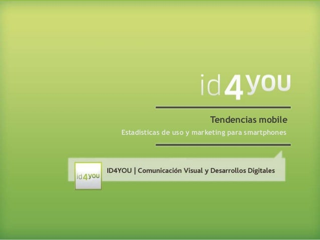 Tendencias mobile Estadísticas de uso y marketing para smartphones