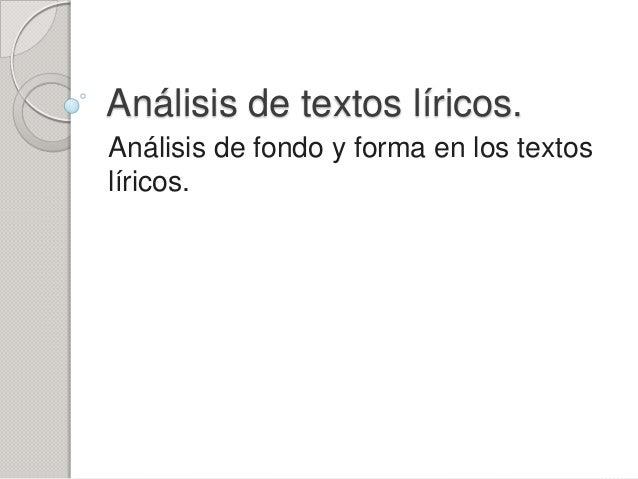 Análisis de textos líricos.Análisis de fondo y forma en los textoslíricos.