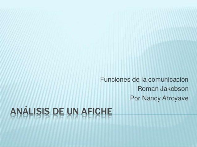 Funciones de la comunicación                             Roman Jakobson                           Por Nancy ArroyaveANÁLIS...