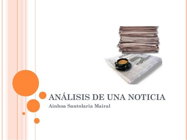 ANÁLISIS DE UNA NOTICIA Ainhoa Santolaria Mairal