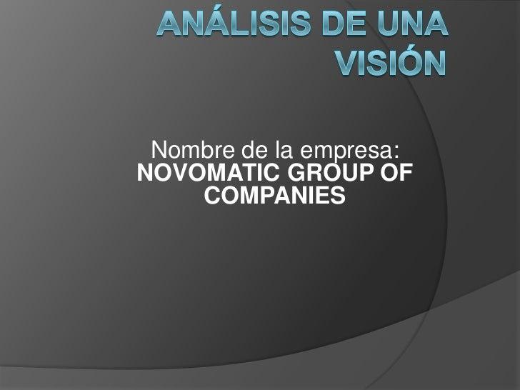 Nombre de la empresa:NOVOMATIC GROUP OF    COMPANIES