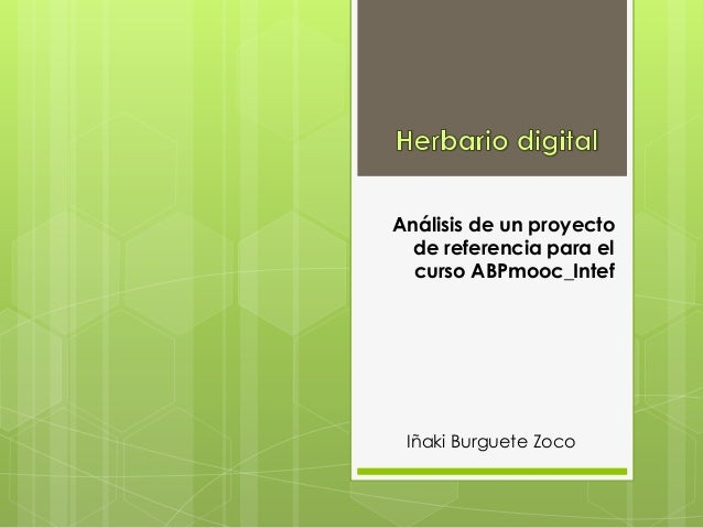 Análisis de un proyecto de referencia para el curso ABPmooc_Intef Iñaki Burguete Zoco