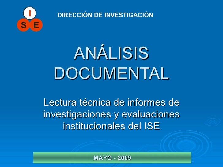 I       DIRECCIÓN DE INVESTIGACIÓN S E             ANÁLISIS         DOCUMENTAL       Lectura técnica de informes de       ...