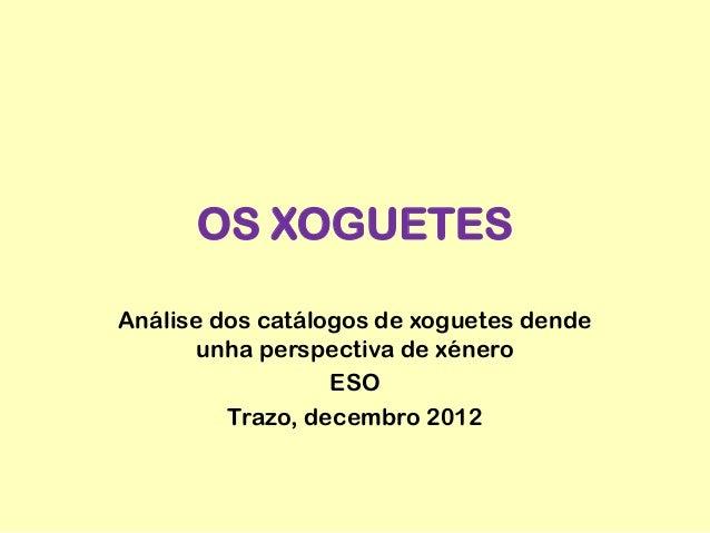 OS XOGUETESAnálise dos catálogos de xoguetes dende       unha perspectiva de xénero                  ESO         Trazo, de...