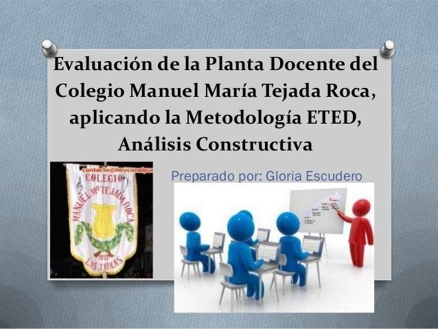 Evaluación de la Planta Docente del Colegio Manuel María Tejada Roca, aplicando la Metodología ETED, Análisis Constructiva...