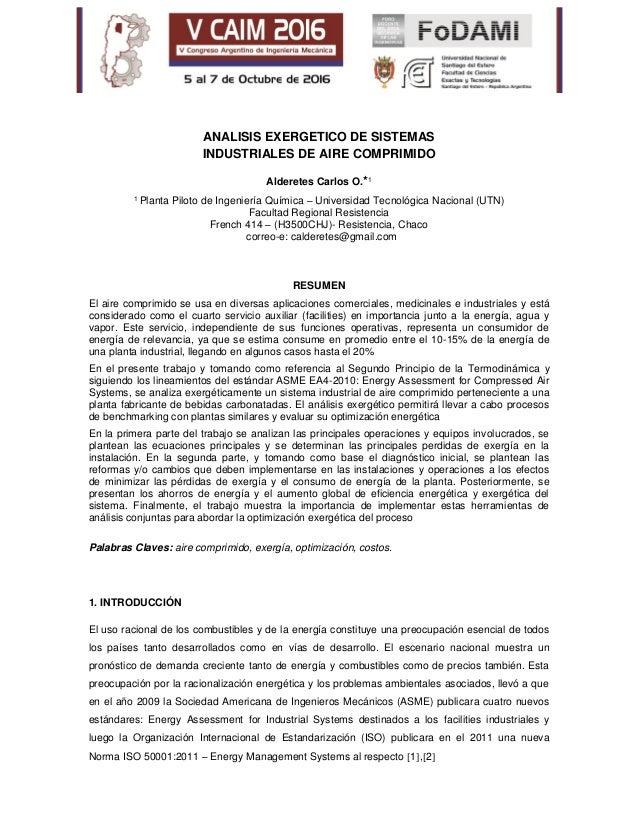 ANALISIS EXERGETICO DE SISTEMAS INDUSTRIALES DE AIRE COMPRIMIDO Alderetes Carlos O.*1 1 Planta Piloto de Ingeniería Químic...