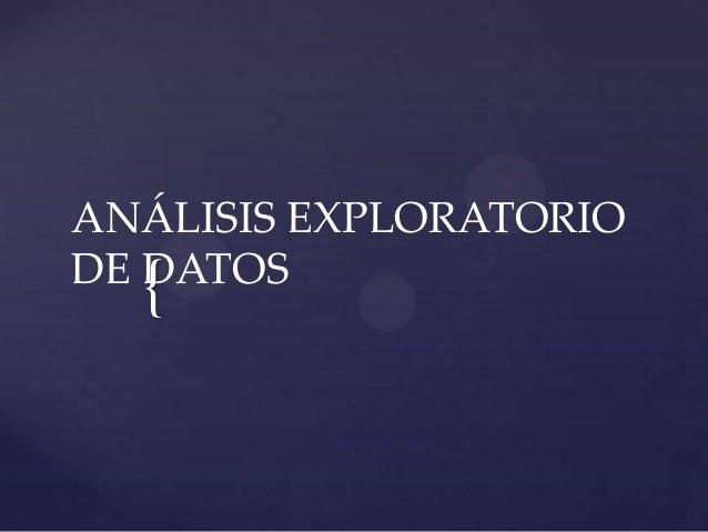 ANÁLISIS EXPLORATORIO DE DATOS  {