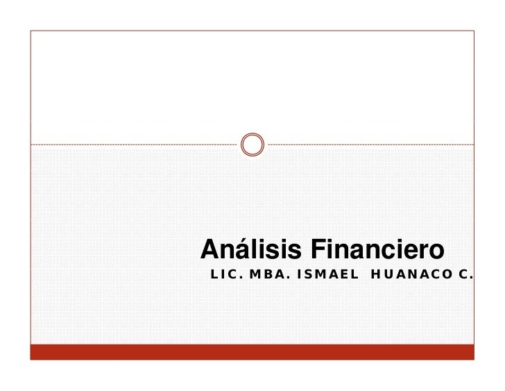 Análisis FinancieroLIC. MBA. ISMAEL HUANACO C.