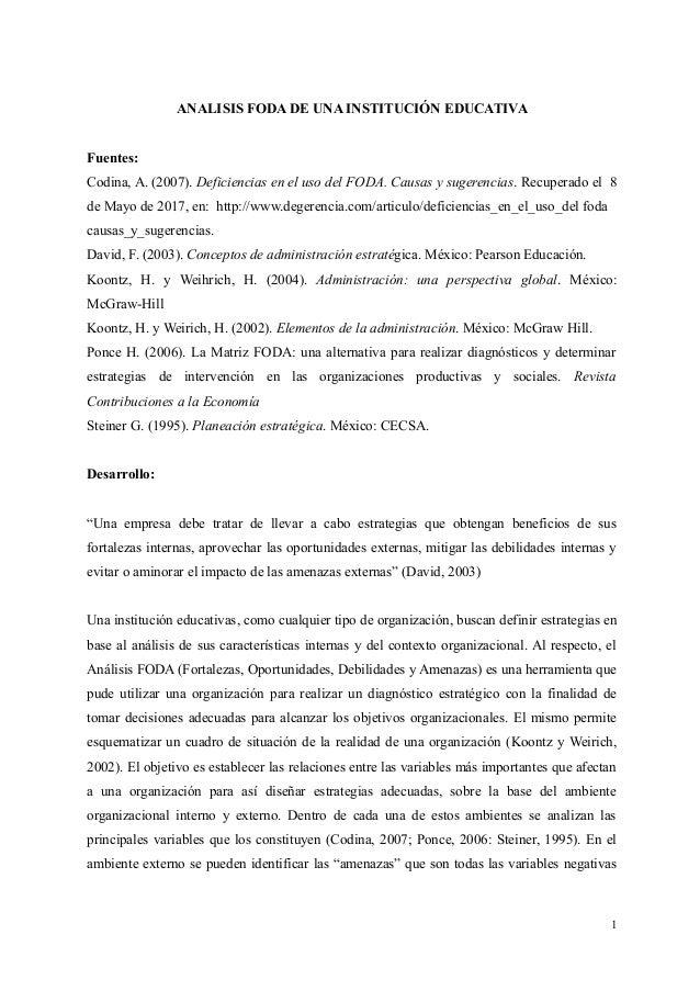ANALISIS FODA DE UNA INSTITUCIÓN EDUCATIVA Fuentes: Codina, A. (2007). Deficiencias en el uso del FODA. Causas y sugerenci...