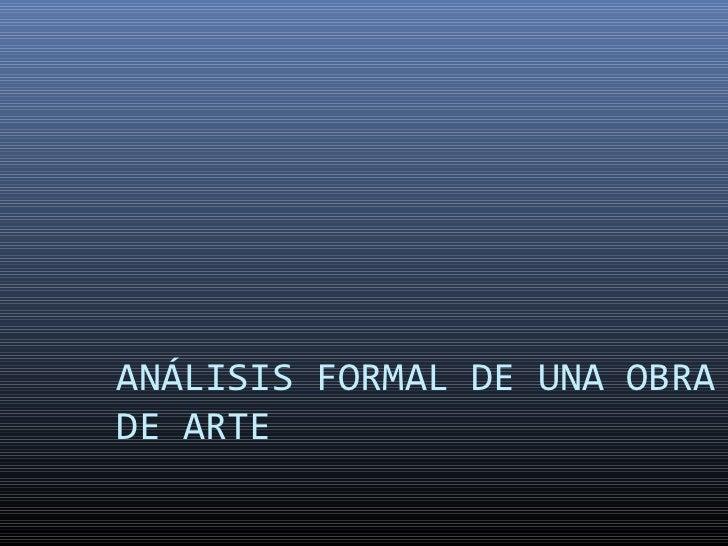 ANÁLISIS FORMAL DE UNA OBRADE ARTE