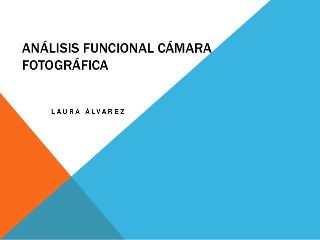 Análisis funcional cámara fotográfica