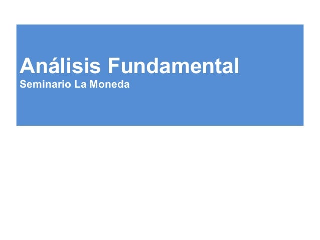 Análisis Fundamental Seminario La Moneda
